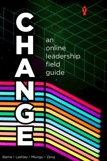 Cover image for Change: An Online Leadership Field Guide